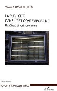 Vangelis Athanassopoulos - La publicité dans l'art contemporain - Tome 1, Esthétique et postmodernisme.