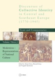 Vangelis Kechriotis et Maciej Górny - Modernism: Representations of National Culture - Discourses of Collective Identity in Central and Southeast Europe 1770–1945: Texts and Commentaries, volume III/2.