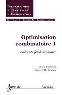 Vangelis Paschos - Optimisation combinatoire - Tome 1, Concepts fondamentaux.