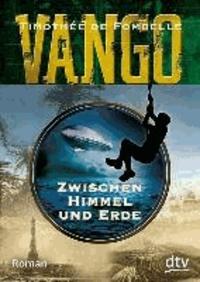 Vango - Zwischen Himmel und Erde.