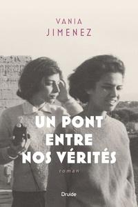 Vania Jimenez - Un pont entre nos vérités.