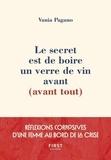 Vania Pagano - Le secret est de boire un verre de vin avant (avant tout).