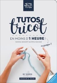 Vanina Denizot et Emma Ducher - Tutos tricot à faire en moins d'une heure ! - Métro, boulot, tutos.