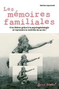 Vanina Leprovost - Les mémoires familiales.
