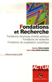 Vanina Paoli-Gagin et Anne Vuillemin-Segarra - Fondations et Recherche - Fondations reconnues d'utilité publique, Fondations de recherche, Fondations de coopération scientifique.
