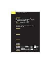 Vanina Rochiccioli - Droit des étrangers en France - Ce que change la loi du 10 Septembre 2018.