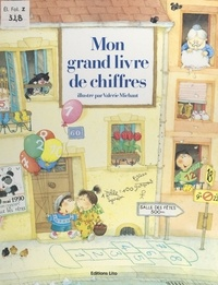 Vanna Bristot et Valérie Michaut - Mon grand livre de chiffres.