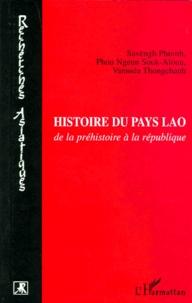 Vannida Thongchanh et Savèngh Phinith - Histoire du pays Lao - De la préhistoire à la république.
