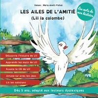 Vanoa et Marie-Anaïs Pichet - Les ailes de l'amitié : Lili la colombe. 1 CD audio