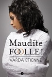 Varda Etienne - Maudite folle!.