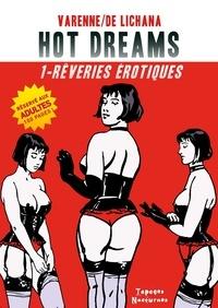 Varenne - Hot Dreams T1 - Rêveries érotiques.