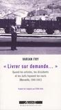 Varian Fry - Livrer sur demande... - Quand les artistes, les dissidents et les Juifs fuyaient les nazis (Marseille, 1940-1941).