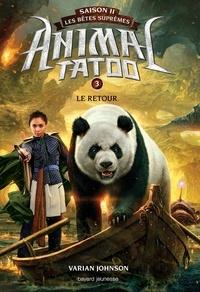 Anath Riveline et Varian Johnson - Animal Tatoo saison 2 - Les bêtes suprêmes, Tome 03 - Le retour.