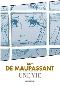 Variety Artworks et Guy de Maupassant - Une vie.