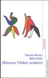 Varinia Oberto - Dénouer l'échec scolaire.
