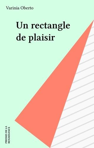 Un rectangle de plaisir