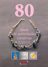 Varios autores - 80 ideas de actividades creativas.