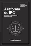 Varios autores - A Reforma do IRC - Do Processo de Decisão Política à Revisão do Código.