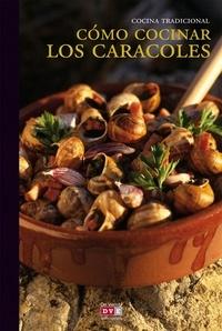 Varios autores - Cómo cocinar los caracoles.