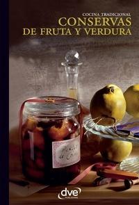 Varios autores - Conservas de fruta y verdura.