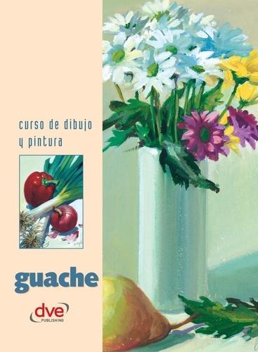 Varios autores - Curso de dibujo y pintura. Guache.