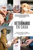 Varios autores - El veterinario en casa.