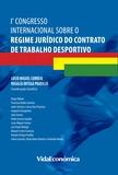 vários vários - 1º Congresso Internacional sobre o Regime Jurídico do Contrato de Trabalho Desportivo.
