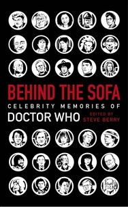 Various et Steve Berry - Behind the Sofa - Celebrity Memories of Doctor Who.