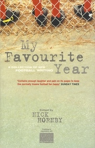 Various et Nick Hornby - My Favourite Year.