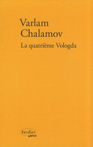 Varlam Chalamov - La quatrième Vologda - Souvenirs.