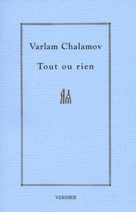 Varlam Chalamov - Tout ou rien - Cahier 1 : L'écriture.