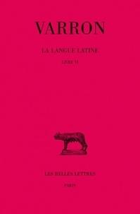 Varron - La Langue latine - Tome 2, Livre VI.