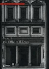 C. Conforti - Vasari, gli Uffizi e il Duca.