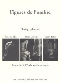 Vasco Ascolini et Bruno Cattani - Figures de l'ombre - Donation à l'Ecole des beaux-arts.
