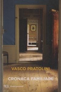 Vasco Pratolini - Cronaca familiare.