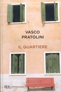 Vasco Pratolini - Il Quartiere.