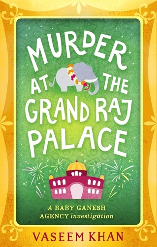 Baby Ganesh Agency. Tome 4, Murder at The Grand Raj Palace