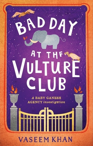 Bad Day at the Vulture Club. Baby Ganesh Agency Book 5