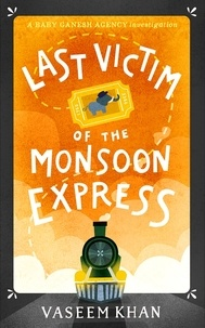 Vaseem Khan - Last Victim of the Monsoon Express - A Baby Ganesh Agency novella.