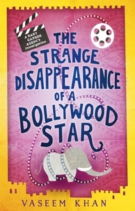 Vaseem Khan - The Strange Disappearance of a Bollywood Star - Baby Ganesh Agency Book 3.