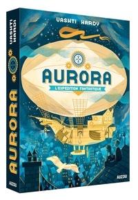 Vashti Hardy - Aurora Tome 1 : L'expédition fantastique.