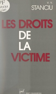 Vasile V. Stanciu et Henri Baruk - Les droits de la victime.