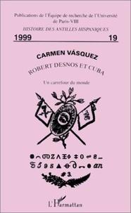 Vasquez - Robert Desnos et Cuba - Un carrefour du monde.