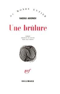 Vassili Axionov - Une Brûlure.
