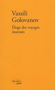 Vassili Golovanov - Eloge des voyages insensés - Ou L'île.