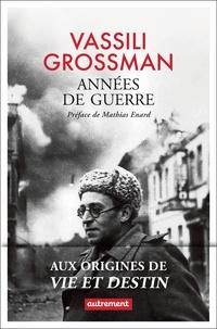 Vassili Grossman - Années de guerre.