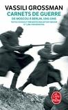 Vassili Grossman et Antony Beevor - Carnets de guerre - De Moscou à Berlin, 1941-1945.