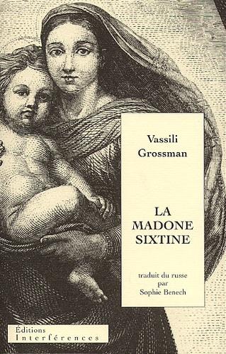 Vassili Grossman - La Madone Sixtine suivie de Repos éternel.