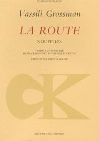 Vassili Grossman - La route.
