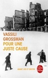 Vassili Grossman - Pour une juste cause.